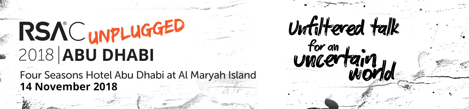 RSAC UNPLUGGED | 2018 Abu Dhabi | Four Seasons Hotel Abu Dhabi at Al Maryah Island | 14 November 2018 | Unfilterted Talk for an Uncertain World