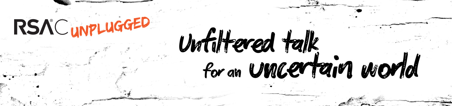RSAC UNPLUGGED | 2019 London | Unfiltered Talk for an Uncertain World